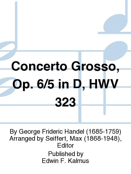 Concerto Grosso, Op. 6/5 in D, HWV 323