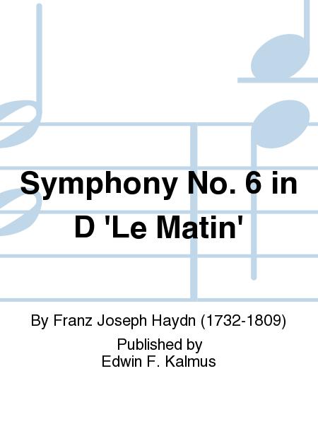 Symphony No. 6 in D 'Le Matin'