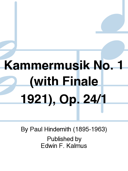 Kammermusik No. 1 (with Finale 1921), Op. 24/1