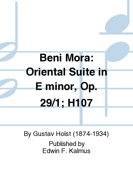 Beni Mora: Oriental Suite in E minor, Op. 29/1; H107