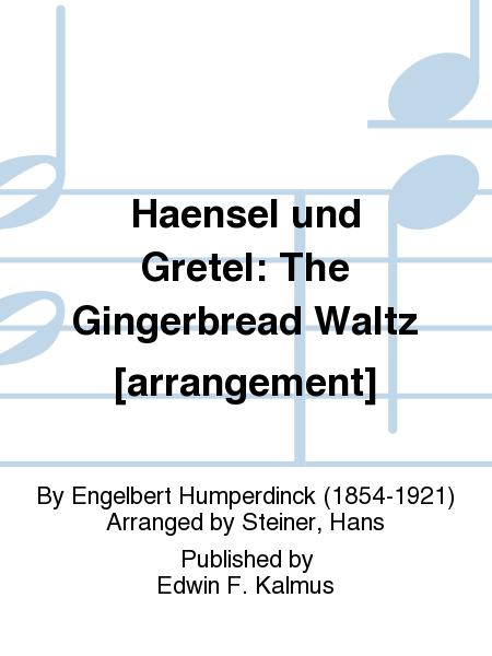 Haensel und Gretel: The Gingerbread Waltz [arrangement]