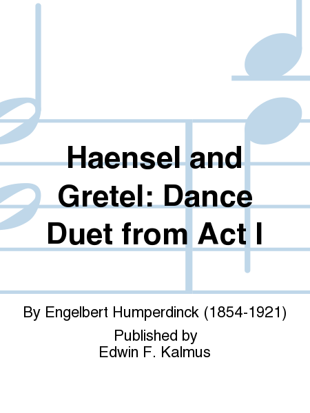 Haensel and Gretel: Dance Duet from Act I