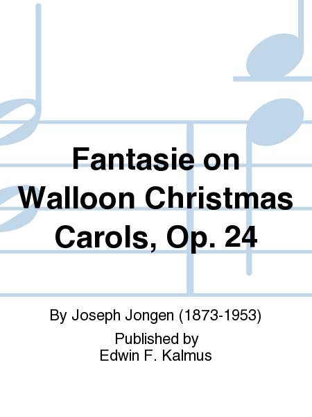 Fantasie on Walloon Christmas Carols, Op. 24