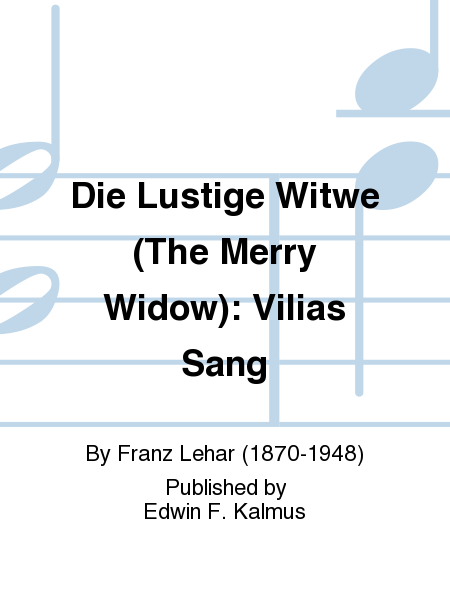Die Lustige Witwe (The Merry Widow): Vilias Sang