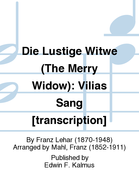 Die Lustige Witwe (The Merry Widow): Vilias Sang [transcription]