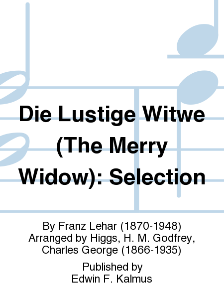 Die Lustige Witwe (The Merry Widow): Selection
