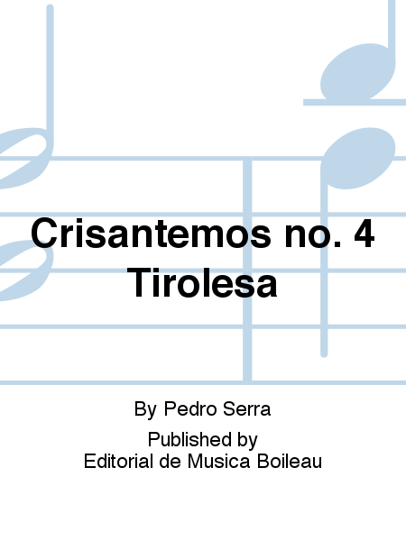 Crisantemos no. 4 Tirolesa