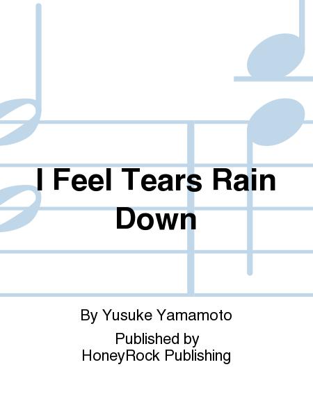 I Feel Tears Rain Down