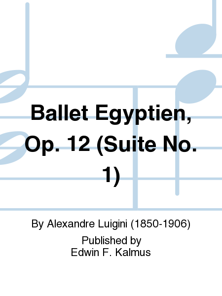 Ballet Egyptien, Op. 12 (Suite No. 1)