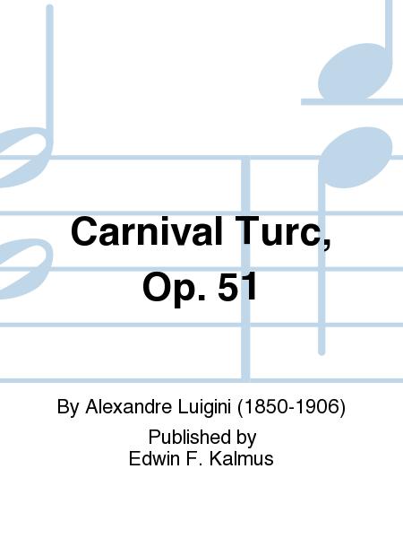 Carnival Turc, Op. 51