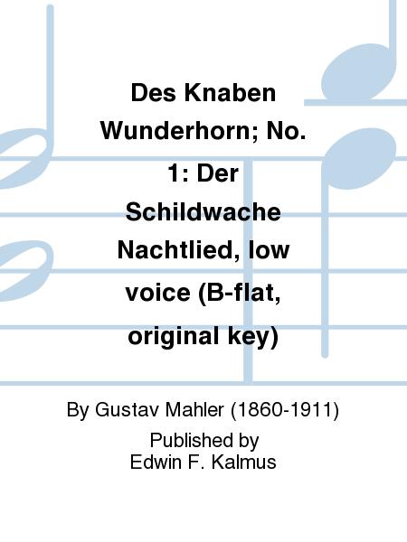 Des Knaben Wunderhorn; No. 1: Der Schildwache Nachtlied, low voice (B-flat, original key)