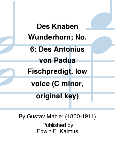Des Knaben Wunderhorn; No. 6: Des Antonius von Padua Fischpredigt, low voice (C minor, original key)