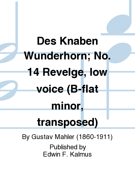 Des Knaben Wunderhorn; No. 14 Revelge, low voice (B-flat minor, transposed)