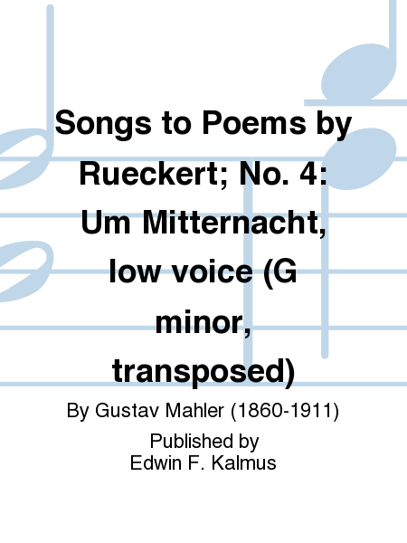 Songs to Poems by Rueckert; No. 4: Um Mitternacht, low voice (G minor, transposed)