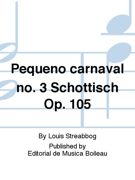 Pequeno carnaval no. 3 Schottisch Op. 105
