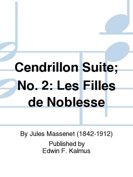 Cendrillon Suite; No. 2: Les Filles de Noblesse