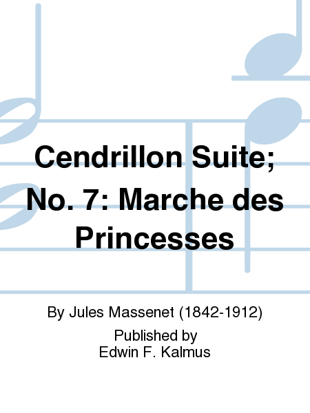 Cendrillon Suite; No. 7: Marche des Princesses