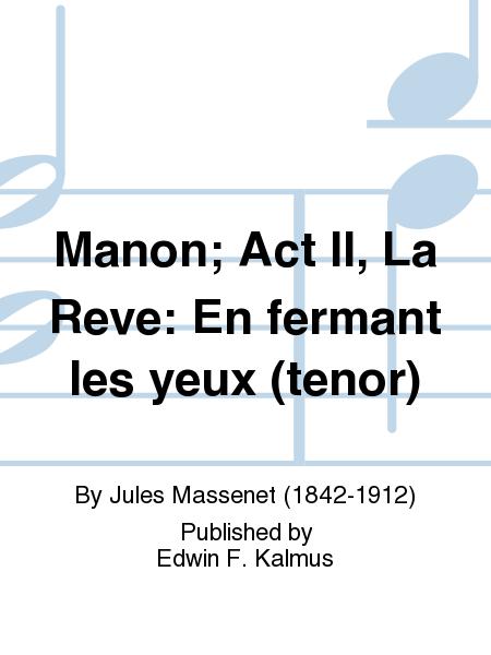 Manon; Act II, La Reve: En fermant les yeux (tenor)