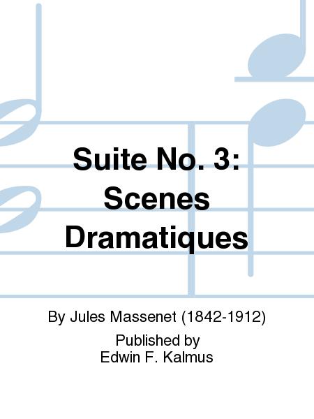 Suite No. 3: Scenes Dramatiques