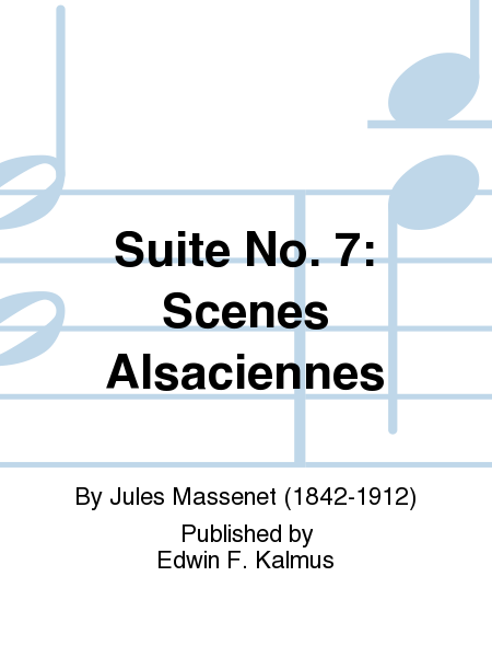 Suite No. 7: Scenes Alsaciennes