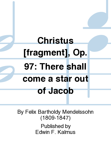 Christus [fragment], Op. 97: There shall come a star out of Jacob
