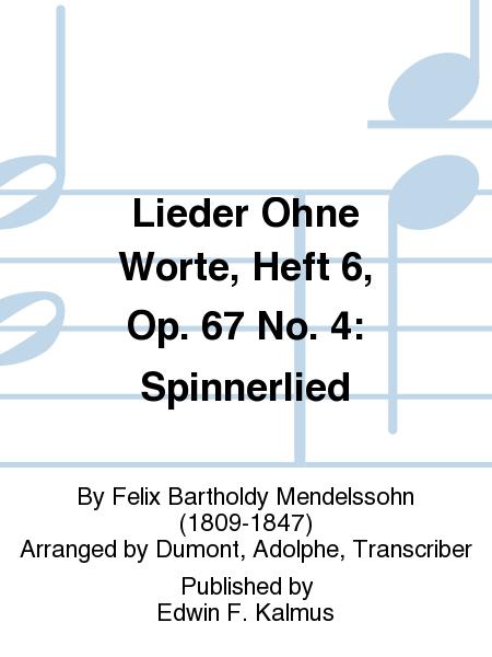 Lieder Ohne Worte, Heft 6, Op. 67 No. 4: Spinnerlied