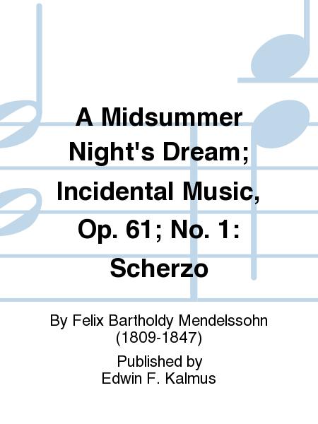 A Midsummer Night's Dream; Incidental Music, Op. 61; No. 1: Scherzo