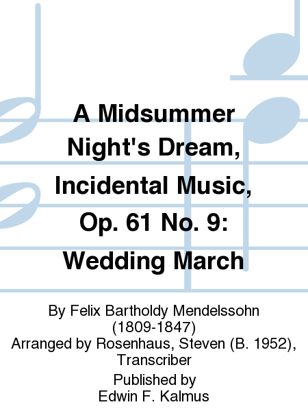 A Midsummer Night's Dream, Incidental Music, Op. 61 No. 9: Wedding March