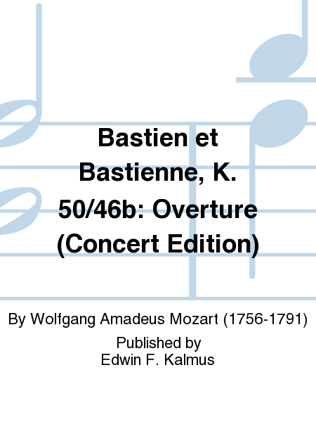 Bastien et Bastienne, K. 50/46b: Overture (Concert Edition)