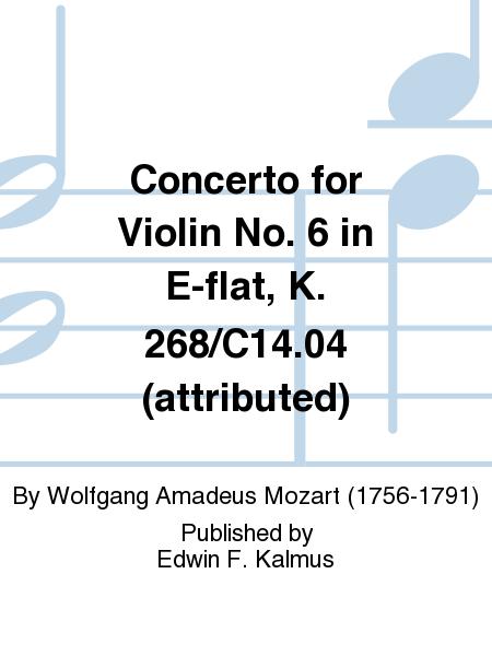 Concerto for Violin No. 6 in E-flat, K. 268/C14.04 (attributed)
