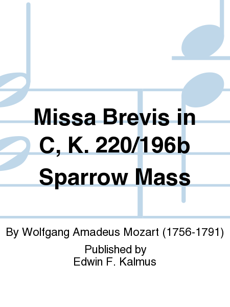 Missa Brevis in C, K. 220/196b Sparrow Mass