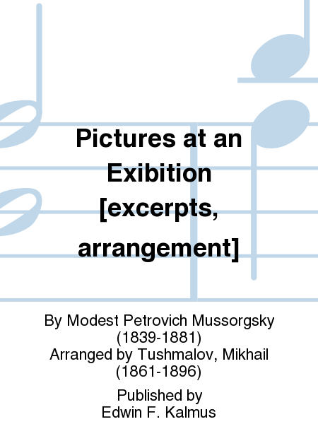 Pictures at an Exibition [excerpts, arrangement]