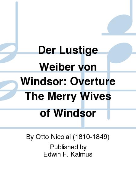Der Lustige Weiber von Windsor: Overture The Merry Wives of Windsor