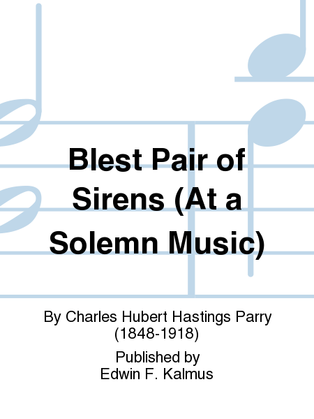Blest Pair of Sirens (At a Solemn Music)