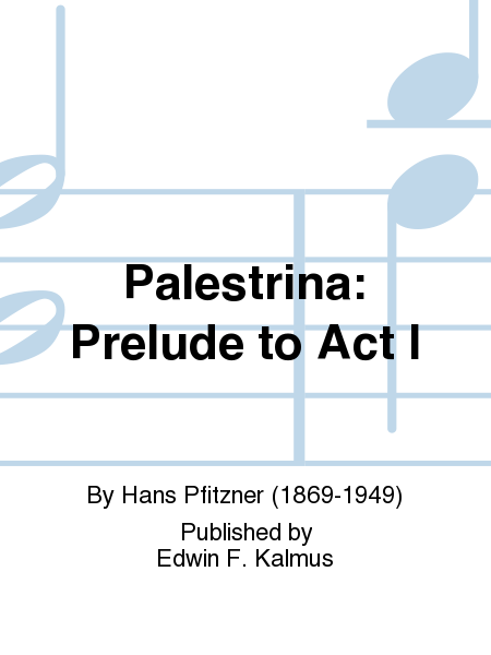 Palestrina: Prelude to Act I