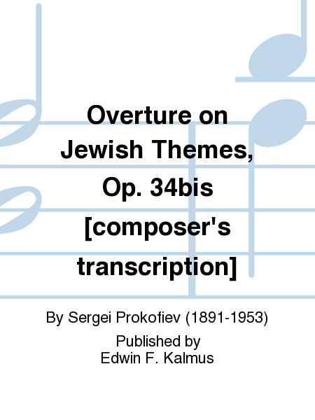 Overture on Jewish Themes, Op. 34bis [composer's transcription]