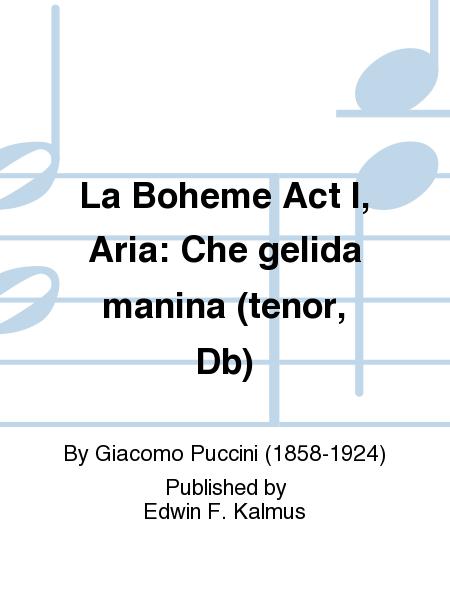 La Boheme Act I, Aria: Che gelida manina (tenor, Db)