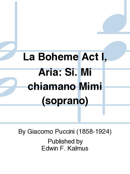 La Boheme Act I, Aria: Si. Mi chiamano Mimi (soprano)