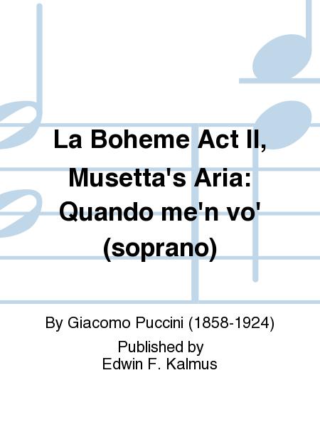 La Boheme Act II, Musetta's Aria: Quando me'n vo' (soprano)