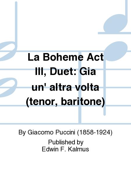La Boheme Act III, Duet: Gia un' altra volta (tenor, baritone)