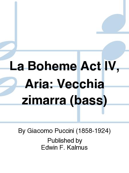 La Boheme Act IV, Aria: Vecchia zimarra (bass)