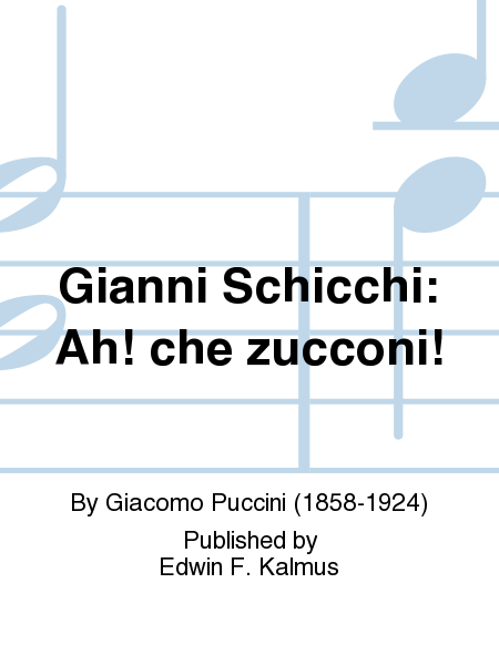 Gianni Schicchi: Ah! che zucconi!