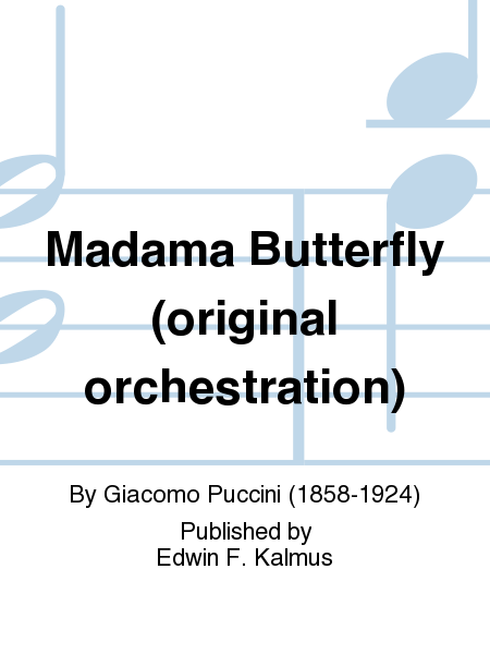 Madama Butterfly (original orchestration)