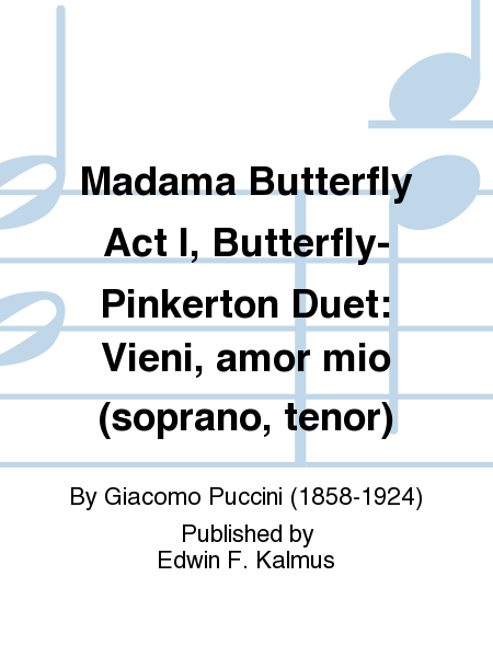 Madama Butterfly Act I, Butterfly-Pinkerton Duet: Vieni, amor mio (soprano, tenor)