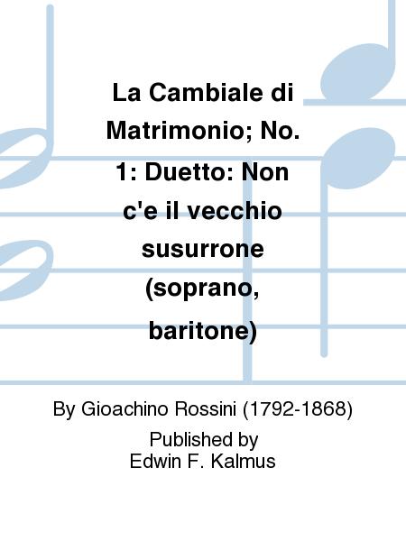La Cambiale di Matrimonio; No. 1: Duetto: Non c'e il vecchio susurrone (soprano, baritone)