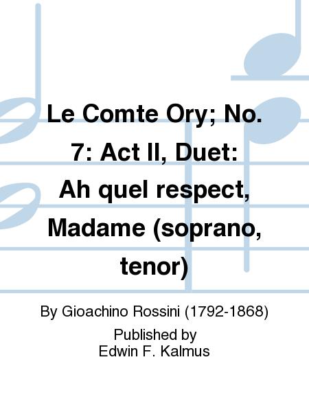 Le Comte Ory; No. 7: Act II, Duet: Ah quel respect, Madame (soprano, tenor)