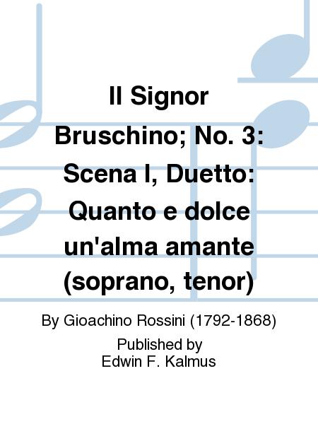 Il Signor Bruschino; No. 3: Scena I, Duetto: Quanto e dolce un'alma amante (soprano, tenor)