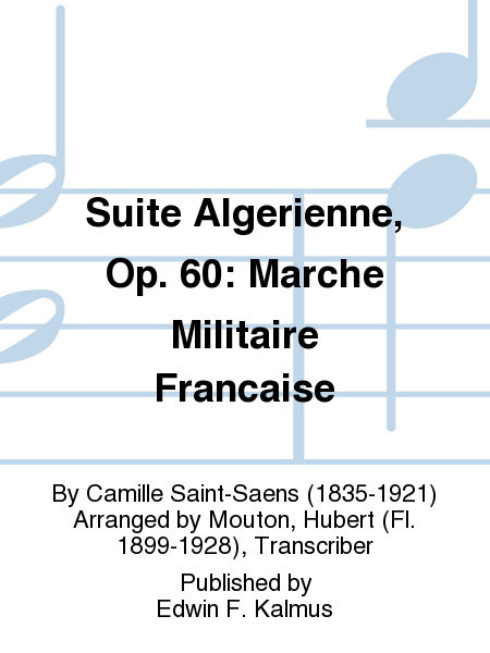 Suite Algerienne, Op. 60: Marche Militaire Francaise