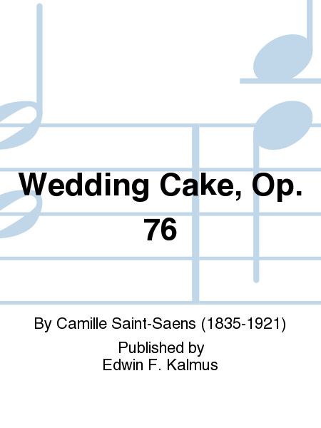Wedding Cake, Op. 76