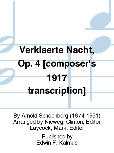 Verklaerte Nacht, Op. 4 [composer's 1917 transcription]